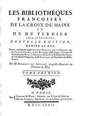 Les bibliothéques françoises de La Croix du Maine et de Du Verdier, sieur de Vauprivas: Bibliothéque françoise de La Croix du Maine