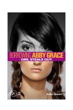 Girl Steals Guy  Borrowing Abby Grace Episode 2  PDF