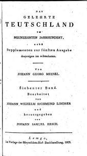 Das gelehrte Teutschland: oder, Lexikon der jetzt lebenden Teutschen Schriftsteller, Band 19