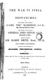 The War in India: Despatches of the Right Honorable L. Gen. Visc. Hartinge ...