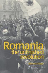 Romania: The Unfinished Revolution