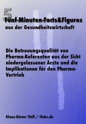 Die Betreuungsqualit  t von Pharma Referenten aus der Sicht niedergelassener   rzte und die Implikationen f  r den Pharma Vertrieb PDF