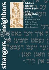 Strangers & Neighbors: Relations Between Blacks & Jews in the United States