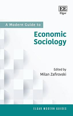 A Modern Guide to Economic Sociology