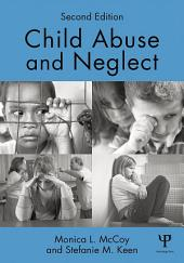 Child Abuse and Neglect: Second Edition, Edition 2