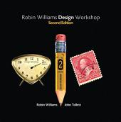Robin Williams Design Workshop, Second Edition: Edition 2