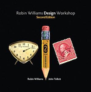 Robin Williams Design Workshop, Second Edition