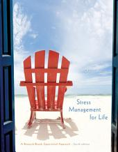 Stress Management for Life: A Research-Based Experiential Approach: Edition 4