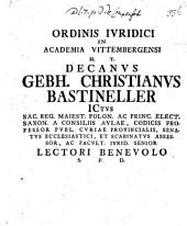 Ordinis ivridici in academia Vittembergensi h. t. decanvs Gebh. Christianvs Bastineller ... lectori b. s: Page 4