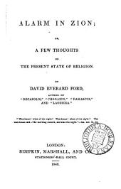 Alarm in Zion; or, Afew thoughts on the present state of religion