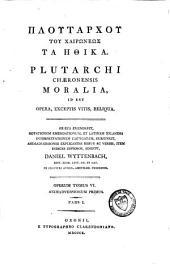 Moralia, id est opera, exceptis Vitis reliqua: Volume 6