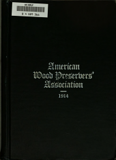 Proceedings of the ... Annual Meeting of the American Wood-Preservers' Association: Volume 10