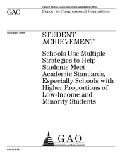 Student Achievement: Schools Use Multiple Strategies to Help Students Meet Academic Standards, Esp. Schools with Higher Proportions of Low-Income and Minority Students