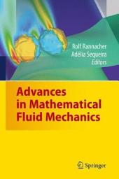 Advances in Mathematical Fluid Mechanics: Dedicated to Giovanni Paolo Galdi on the Occasion of his 60th Birthday