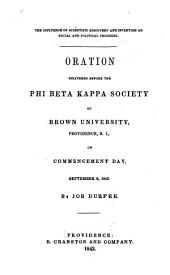 The Influence of Scientific Discovery and Invention on Social and Political Progress: Oration Delivered Before the Phi Beta Kappa Society of Brown University, Providence, R.I., on Commencement Day, September 6, 1843