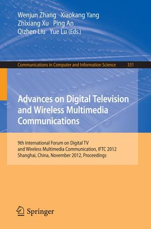 Advances on Digital Television and Wireless Multimedia Communications PDF