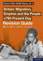 Oxford AQA GCSE History (9-1): Britain: Migration, Empires and the People c790-Present Day Revision Guide
