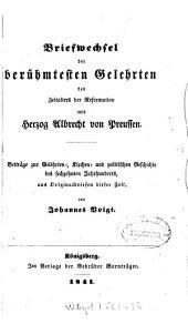 Briefwechsel der berühmtesten Gelehrten des Zeitalters der Reformation mit Herzog Albrecht von Preußen