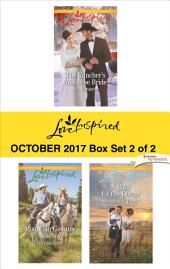 Harlequin Love Inspired October 2017 - Box Set 2 of 2: The Rancher's Mistletoe Bride\Mountain Country Cowboy\A Baby for the Doctor