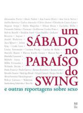 Um sábado no paraíso do swing: E outras reportagens sobre sexo