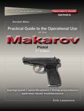 Practical Guide to the Operational Use of the Makarov PM Pistol