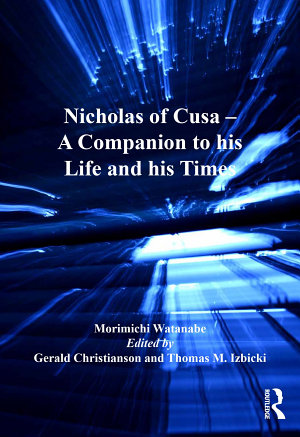 Nicholas of Cusa     A Companion to his Life and his Times