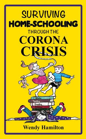 Surviving Home Schooling Through the Corona Crisis