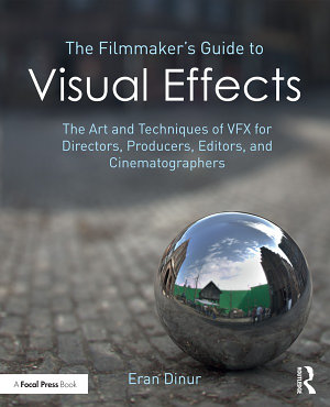 The Filmmaker s Guide to Visual Effects