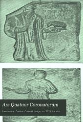 Ars Quatuor Coronatorum: Being the Transactions of the Lodge Quatuor Coronati, No. 2076, London, Volume 15