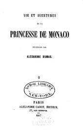 Vie et aventures de la princesse de Monaco: Volume2