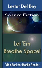 Let 'Em Breathe Space!: Del Rey'S Science