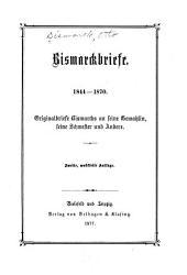 Bismarckbriefe, 1844-1870: Originalbriefe Bismarcks an seine Gemahlin, seine Schwester und Andere
