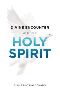 Divine Encounter with the Holy Spirit PDF