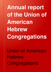 Annual Report of the Union of American Hebrew Congregations: Volume 5