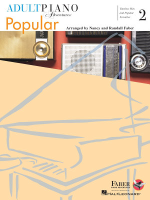 Adult Piano Adventures Popular Book 2   Timeless Hits and Popular Favorites