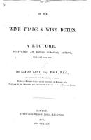 On the Wine Trade and Wine Duties  A lecture  etc PDF