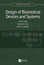 Design of Biomedical Devices and Systems, 4th edition: Edition 4