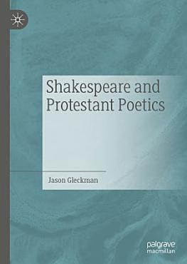 Shakespeare and Protestant Poetics PDF