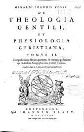 Gerardi Ioannis Vossii De Theologia gentili et physiologia christiana: tomus II. Comprehendens librum quartum, & quinque posteriores