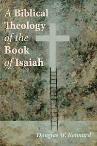 A Biblical Theology of the Book of Isaiah PDF