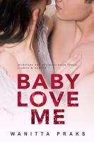 Baby Love Me  Steamy Pregnancy Romance  PDF
