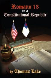 Romans 13 in a Constitutional Republic