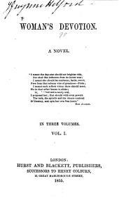 Woman's Devotion: A Novel, Volume 1