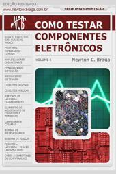 Como Testar Componentes Eletrônicos: Volume 4, Edição 2