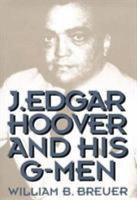 J  Edgar Hoover and His G men PDF