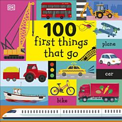 100 First Things That Go PDF