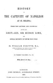 History of the captivity of Napoleon at St. Helena: from the letters and journals of the late Lieut.-Gen. Sir Hudson Lowe, and official documents not before made public, Volume 3