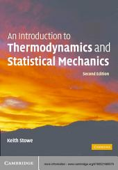 An Introduction to Thermodynamics and Statistical Mechanics: Edition 2