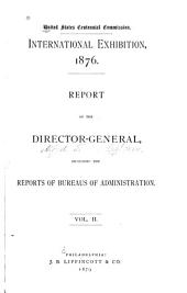 Report of the Director-general, Including the Reports of Bureaus of Administration: Volume 2