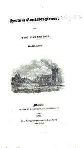 Sertum Cantabrigiense; or, the Cambridge garland. L.P.